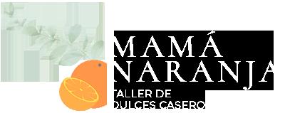 Mamá Naranja. Taller de Dulces Caseros